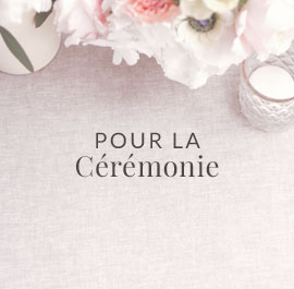 Pour la cérémonie